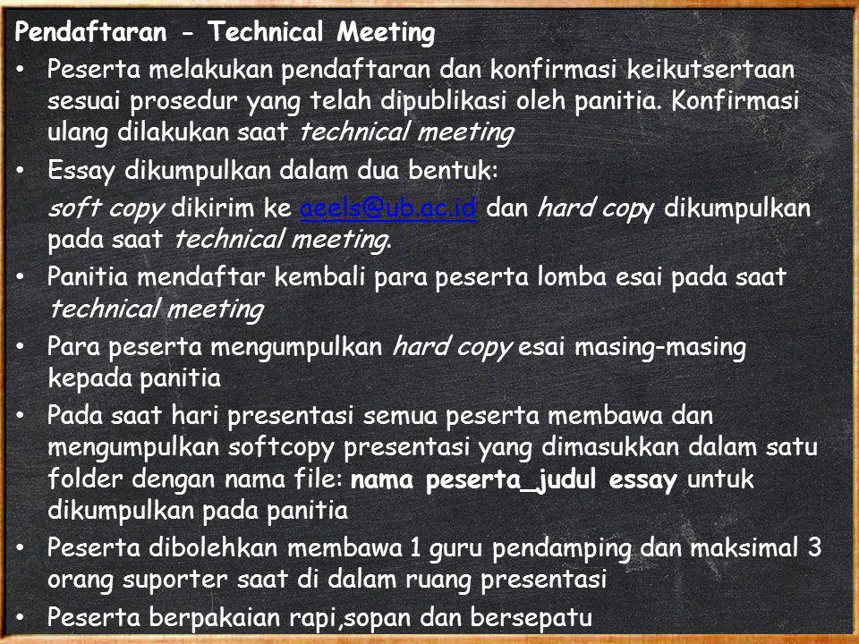 Pendaftaran - Technical Meeting Peserta melakukan pendaftaran dan konfirmasi keikutsertaan sesuai prosedur yang telah dipublikasi oleh panitia. Konfir