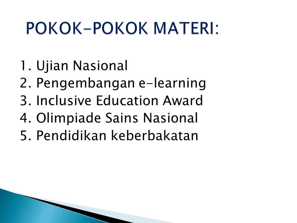 1. Ujian Nasional 2. Pengembangan e-learning 3. Inclusive Education Award 4.