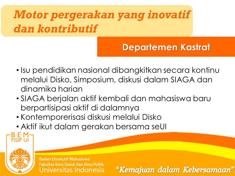 Motor pergerakan yang inovatif dan kontributif Departemen Kastrat Isu pendidikan nasional dibangkitkan secara kontinu melalui Disko, Simposium, diskus