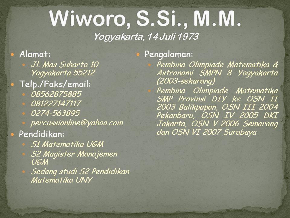 Alamat: Jl. Mas Suharto 10 Yogyakarta 55212 Telp./Faks/email: 08562875885 081227147117 0274-563895 percussionline@yahoo.com Pendidikan: S1 Matematika