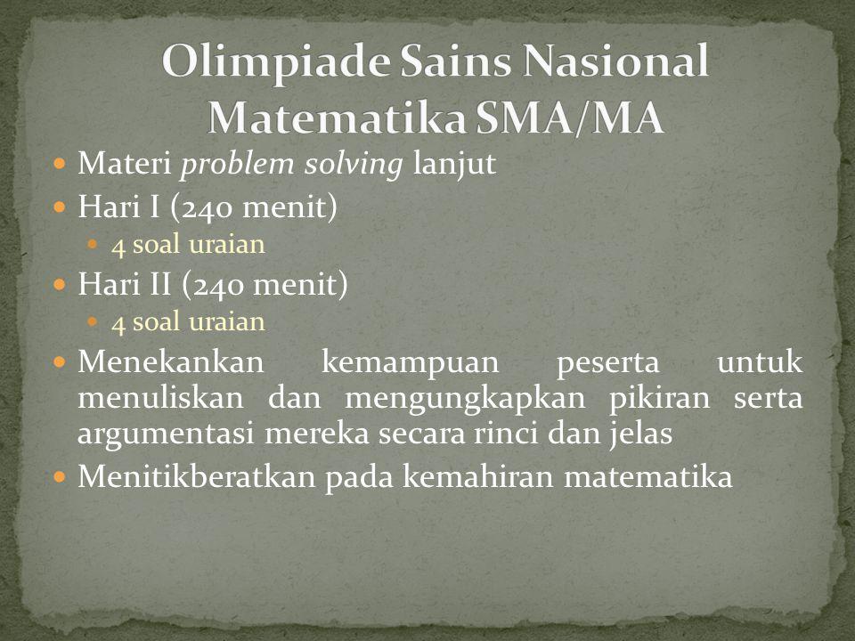 Siswa SD/MI baik negeri maupun swasta yang pada bulan Agustus September tahun olimpiade diadakan duduk di kelas V atau VI dan memiliki nilai rapor Matematika/IPA minimal 7,5 sejak kelas III