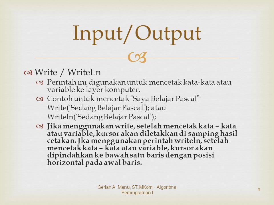 """  Write / WriteLn  Perintah ini digunakan untuk mencetak kata-kata atau variable ke layer komputer.  Contoh untuk mencetak """" Saya Belajar Pascal """""""