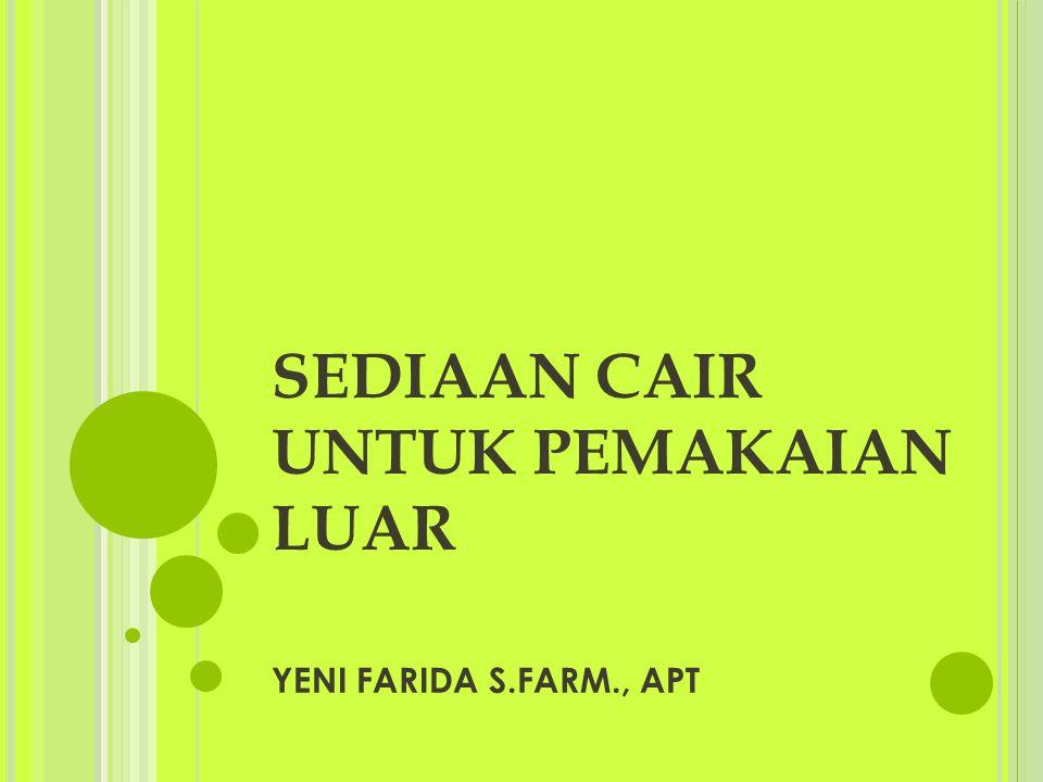 SEDIAAN CAIR UNTUK PEMAKAIAN LUAR YENI FARIDA S.FARM., APT