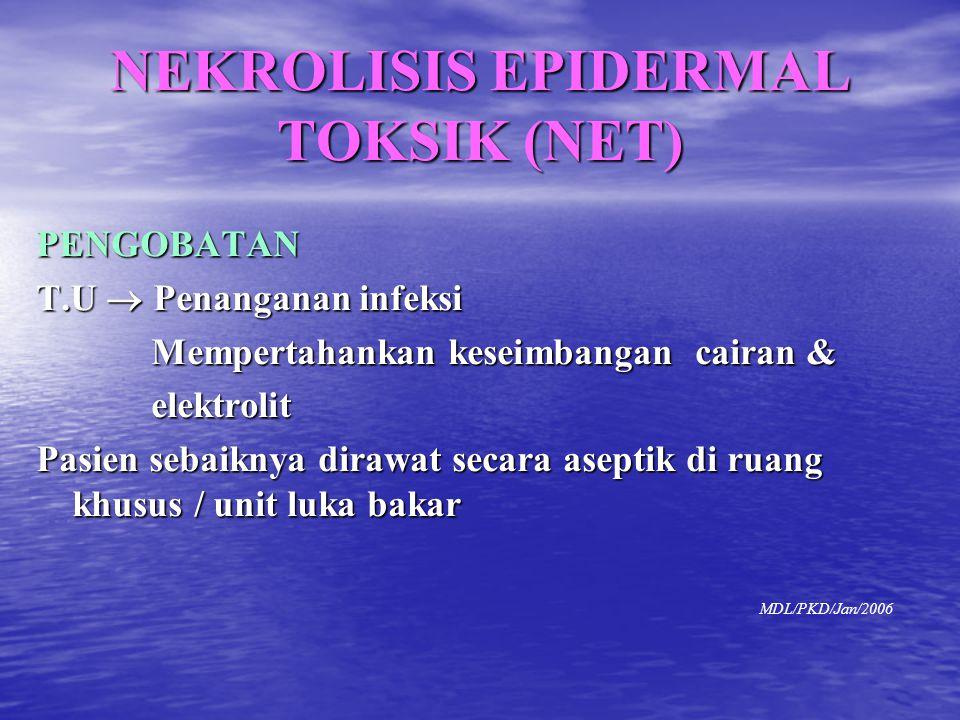 PENGOBATAN T.U  Penanganan infeksi Mempertahankan keseimbangan cairan & Mempertahankan keseimbangan cairan & elektrolit elektrolit Pasien sebaiknya d