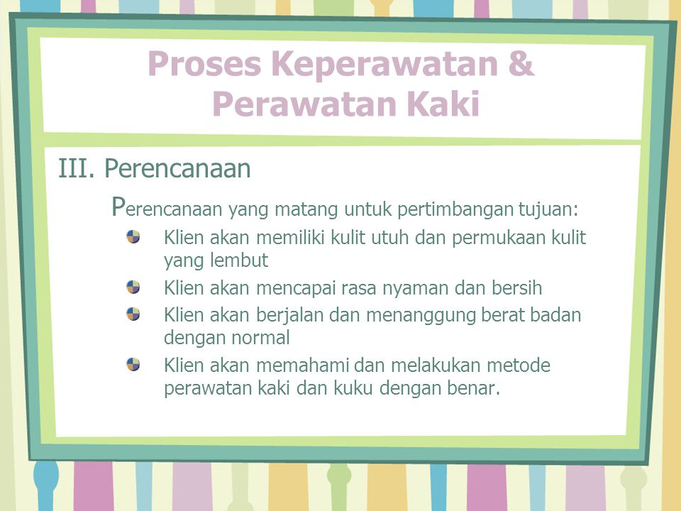 Proses Keperawatan & Perawatan Kaki III.