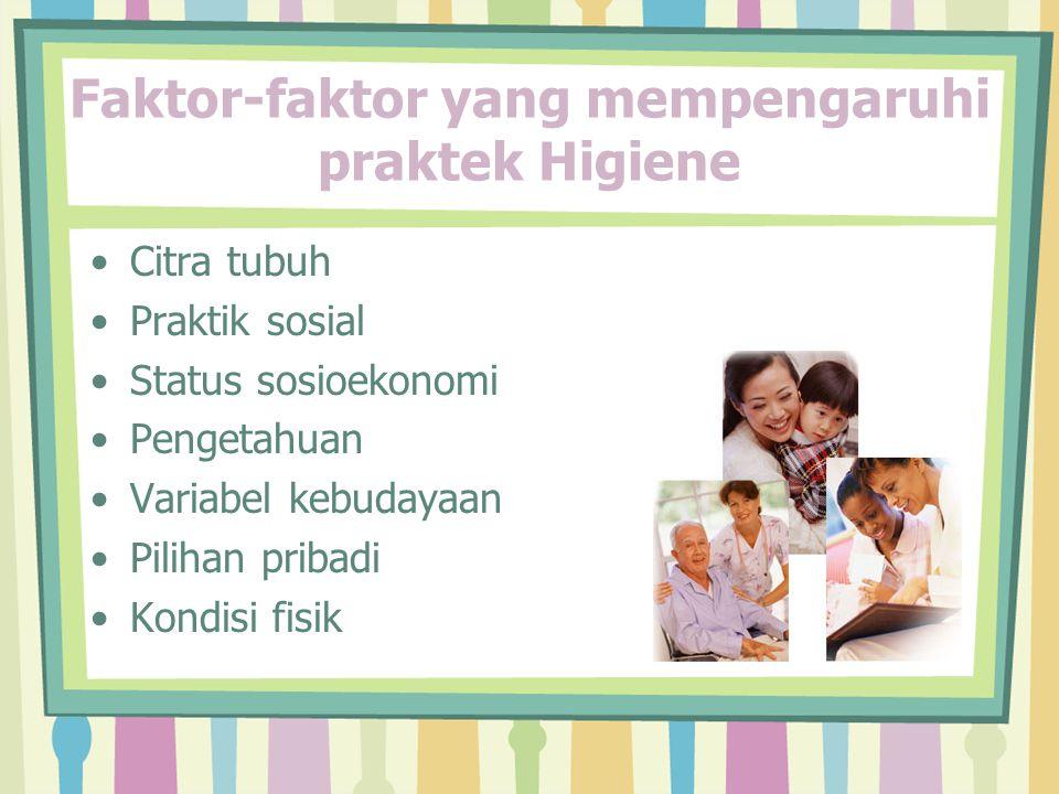 Tipe Perawatan Higienis Tipe perawatan higienis secara umum: Perawatan pagi hari Perawatan pagi atau sarapan Perawatan siang hari Perawatan malam hari atau sebelum tidur