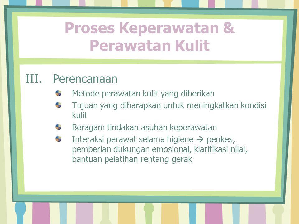 Proses Keperawatan & Perawatan Kulit III.