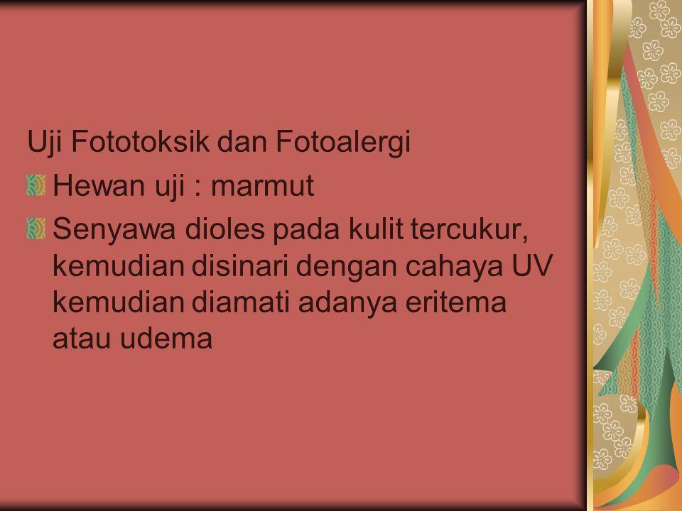 Uji Fototoksik dan Fotoalergi Hewan uji : marmut Senyawa dioles pada kulit tercukur, kemudian disinari dengan cahaya UV kemudian diamati adanya eritem
