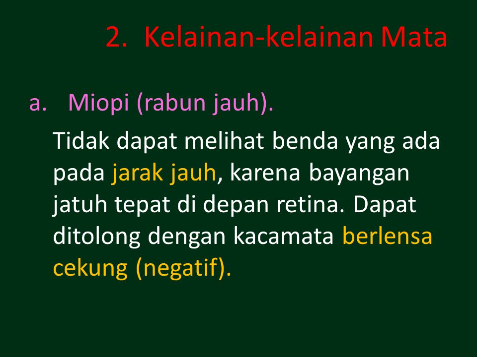 2.Kelainan-kelainan Mata a.Miopi (rabun jauh).