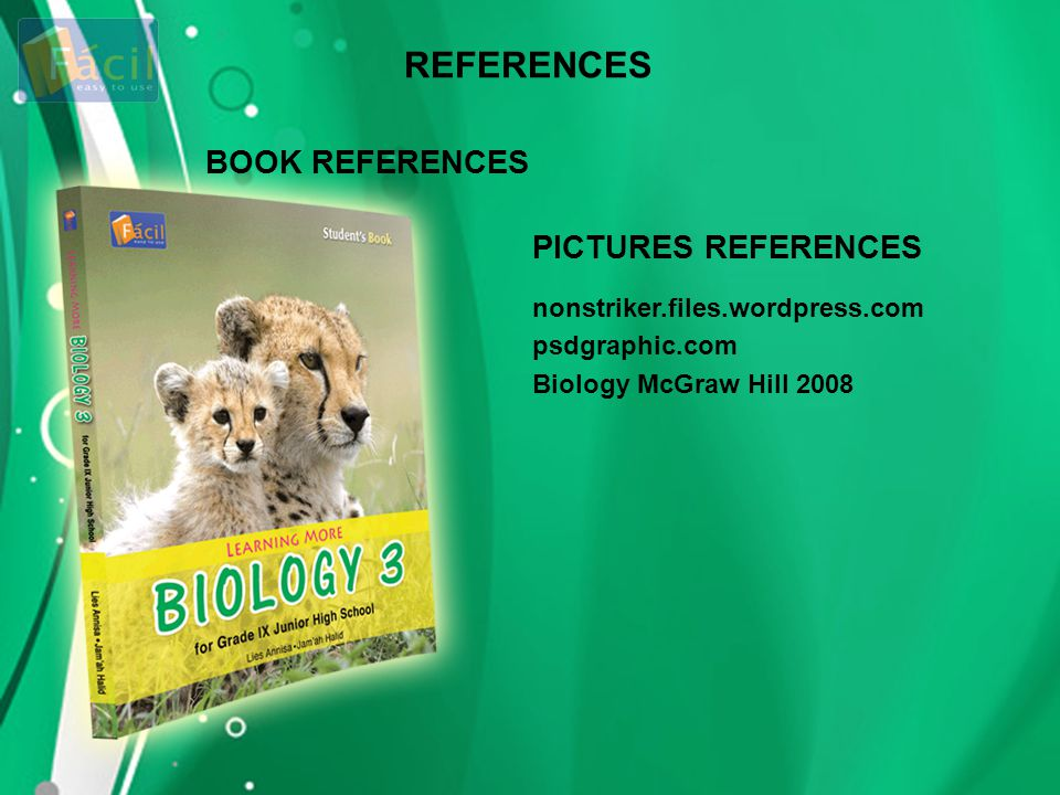 BOOK REFERENCES PICTURES REFERENCES nonstriker.files.wordpress.com psdgraphic.com Biology McGraw Hill 2008 REFERENCES