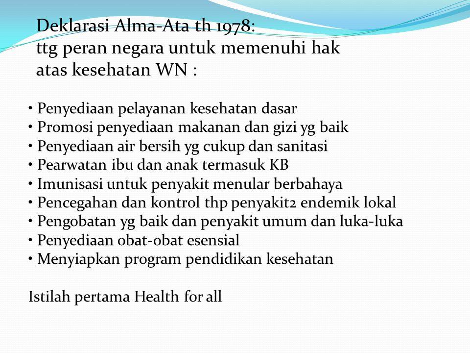 Penyediaan pelayanan kesehatan dasar Promosi penyediaan makanan dan gizi yg baik Penyediaan air bersih yg cukup dan sanitasi Pearwatan ibu dan anak te