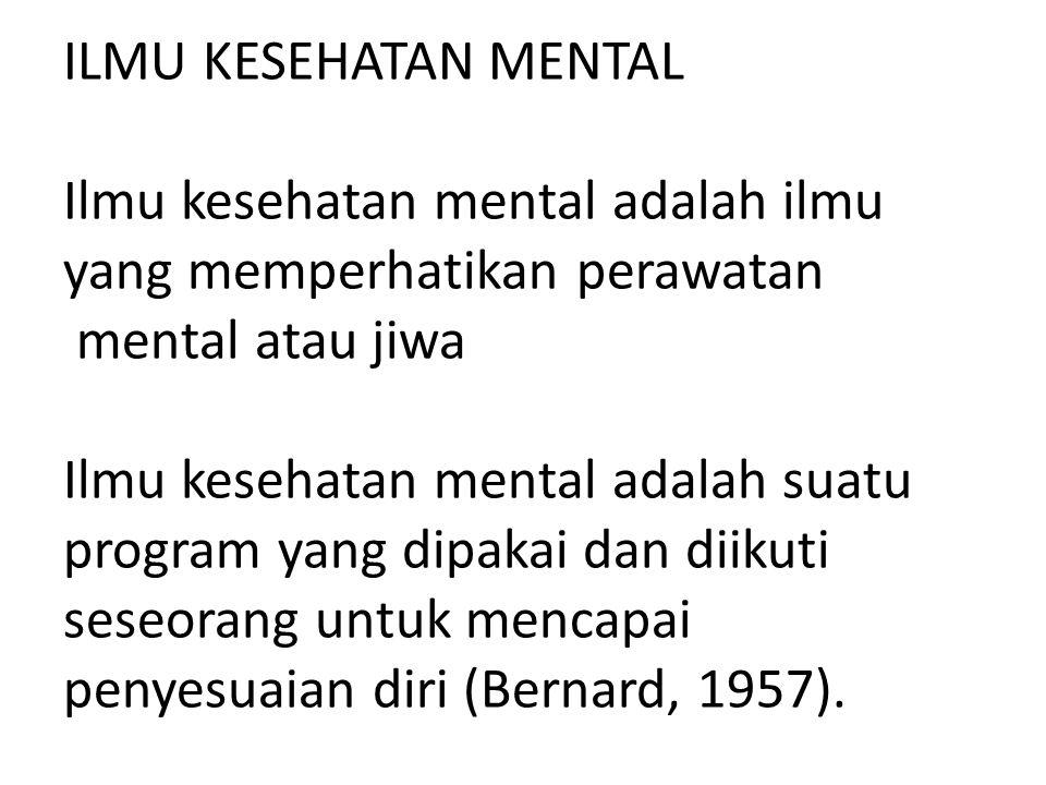 KRITERIA PENENTUAN GANGGUAN MENTAL 1.Gangguan Mental karena Memperoleh Pengobatan Psikiatris Orang yang yang terganggu mentalnya adalah orang yang memperoleh pengobatan (treatment) psikiatris.