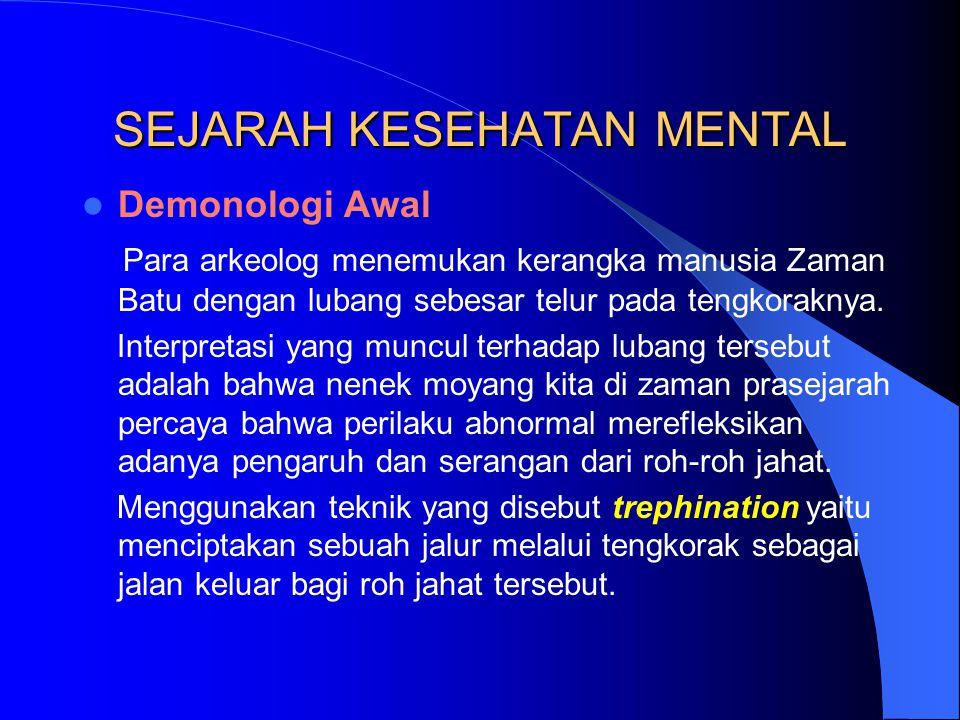 Konsep Kesehatan Mental Konsep kesehatan mental atau al-tibb al-ruhani pertama kali diperkenalkan dunia kedokteran Islam oleh seorang dokter dari Persia bernama Abu Zayd Ahmed ibnu Sahl al-Balkhi (850-934).
