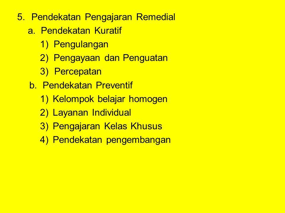 5.Pendekatan Pengajaran Remedial a.