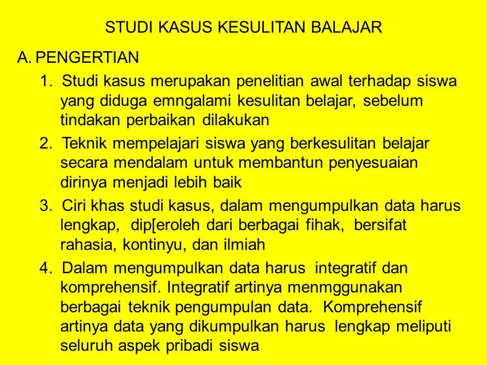STUDI KASUS KESULITAN BALAJAR A.PENGERTIAN 1.