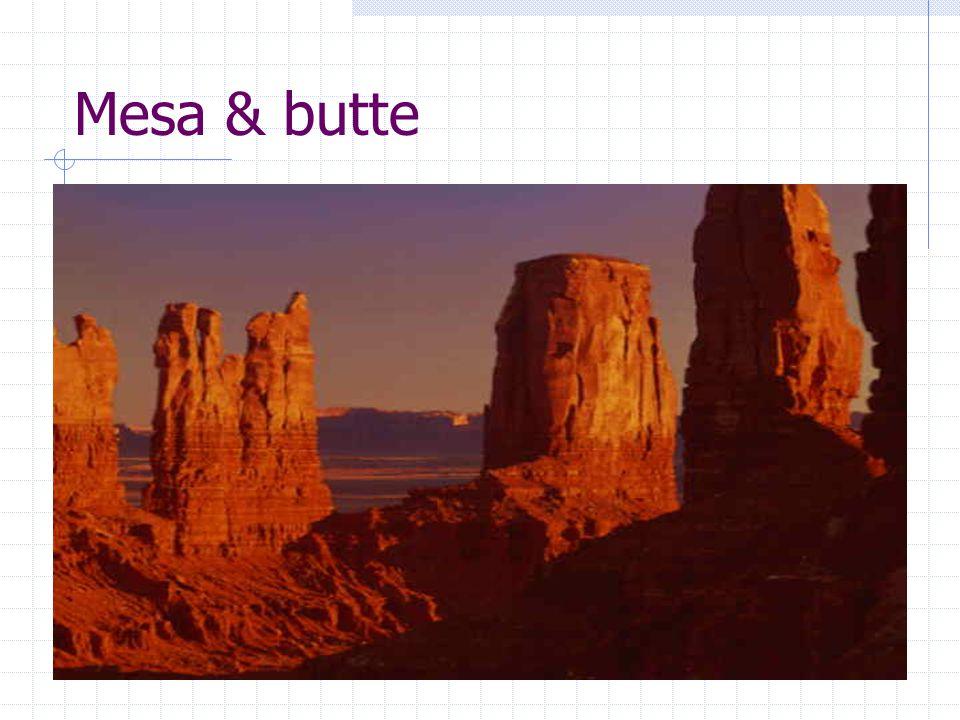 Erosi oleh angin = Deflasi = Korasi  Mushroom rock Di daerah Plateau menghasilkan Mesa dan Butte