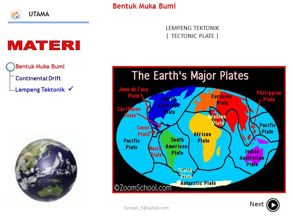 Bentuk Muka Bumi Continental Drift Lempeng Tektonik Bentuk Muka Bumi LEMPENG TEKTONIK ( TECTONIC PLATE ) UTAMA Next tumpal_h@yahoo.com