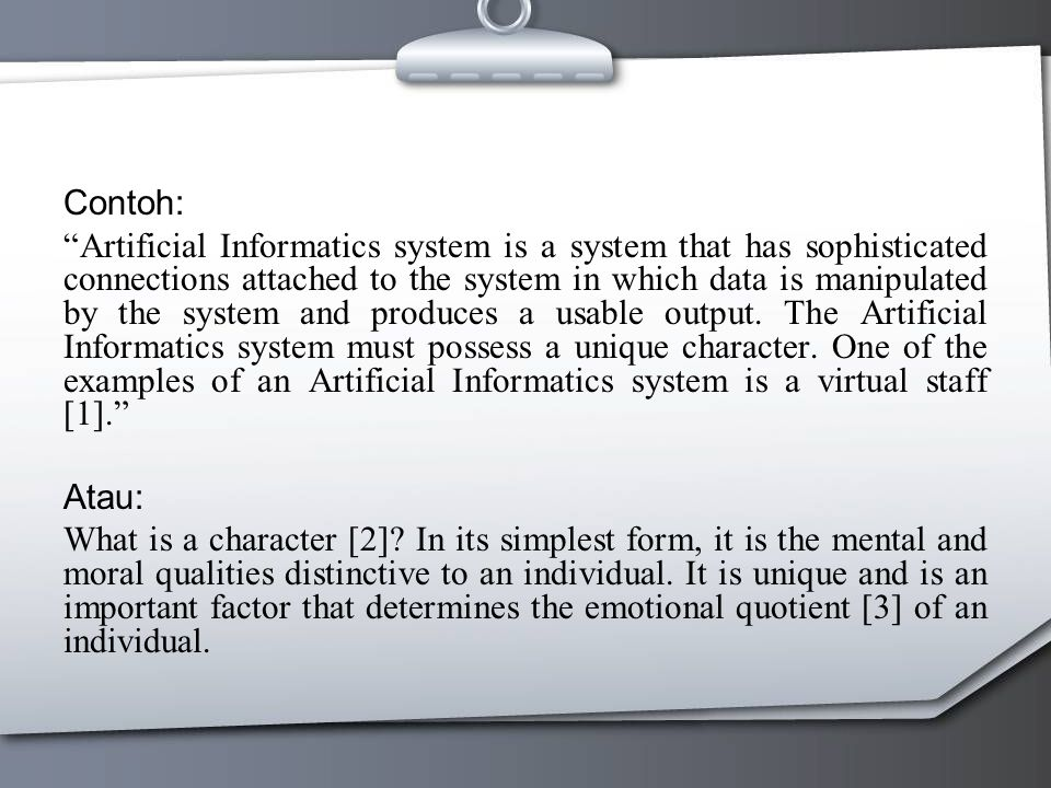 """Contoh: """"Artificial Informatics system is a system that has sophisticated connections attached to the system in which data is manipulated by the syste"""