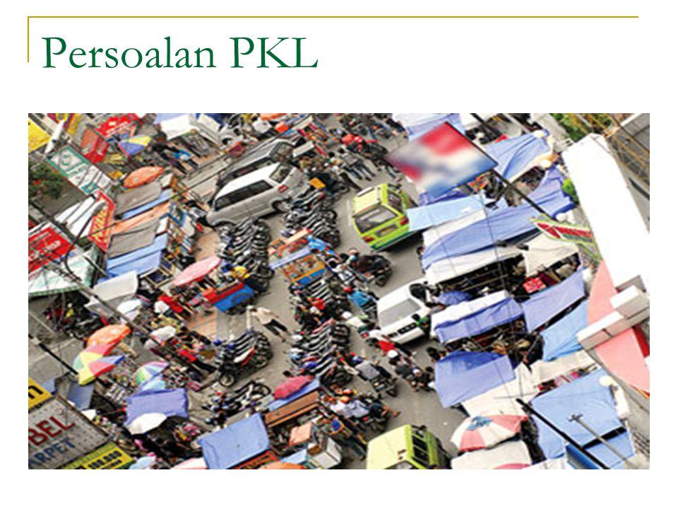 Penataan PKL Pilihan strategi terkait dengan cara pandang pemerintah terhadap PKL.