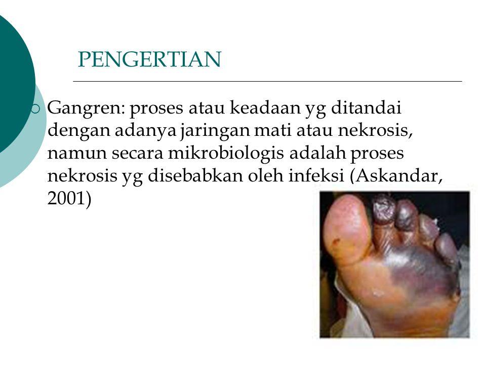 KLASIFIKASI GANGREN Wagner (1983) membagi gangren kaki diabetik menjadi 6 tingkatan: Derajat 0: Tidak ada lesi, kulit masih utuh dgn kemungkinan disertai kelainan bentuk kaki Derajat I: Ulkus superficial terbatas pada kulit Derajat II: Ulkus dalam menembus tendon dan tulang