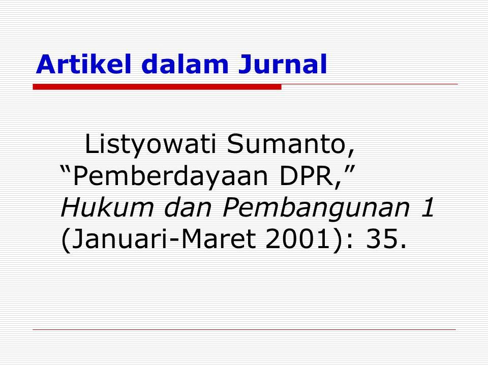 "Artikel dalam Jurnal Listyowati Sumanto, ""Pemberdayaan DPR,"" Hukum dan Pembangunan 1 (Januari-Maret 2001): 35."