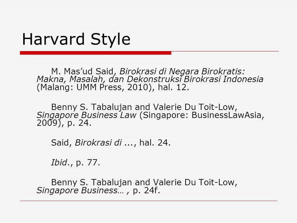 Harvard Style M. Mas'ud Said, Birokrasi di Negara Birokratis: Makna, Masalah, dan Dekonstruksi Birokrasi Indonesia (Malang: UMM Press, 2010), hal. 12.