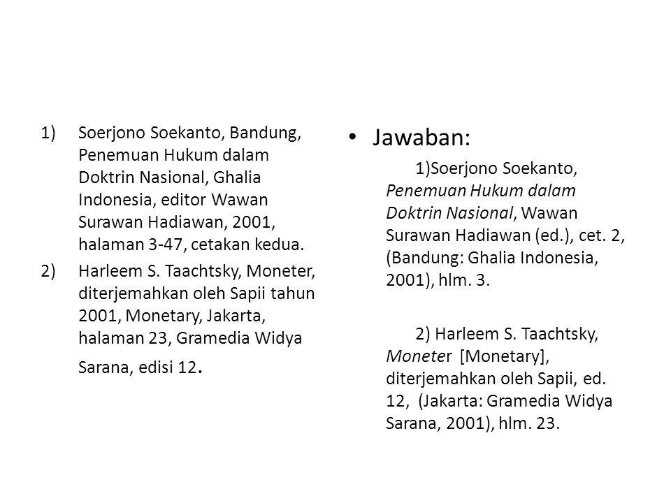 1)Soerjono Soekanto, Bandung, Penemuan Hukum dalam Doktrin Nasional, Ghalia Indonesia, editor Wawan Surawan Hadiawan, 2001, halaman 3-47, cetakan kedu