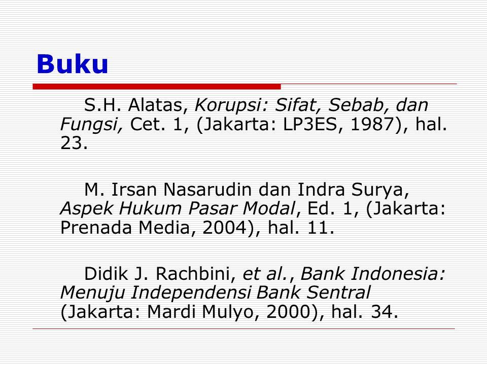 Buku S.H. Alatas, Korupsi: Sifat, Sebab, dan Fungsi, Cet. 1, (Jakarta: LP3ES, 1987), hal. 23. M. Irsan Nasarudin dan Indra Surya, Aspek Hukum Pasar Mo