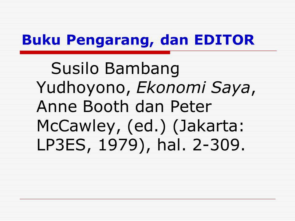 Buku Pengarang, dan EDITOR Susilo Bambang Yudhoyono, Ekonomi Saya, Anne Booth dan Peter McCawley, (ed.) (Jakarta: LP3ES, 1979), hal. 2-309.