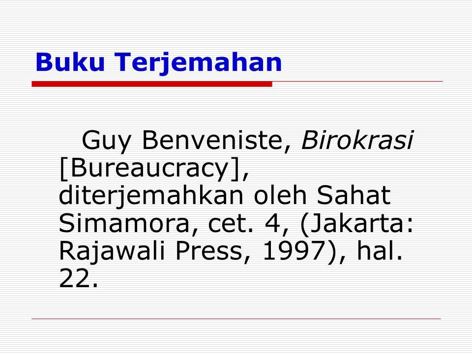 Buku Terjemahan Guy Benveniste, Birokrasi [Bureaucracy], diterjemahkan oleh Sahat Simamora, cet. 4, (Jakarta: Rajawali Press, 1997), hal. 22.