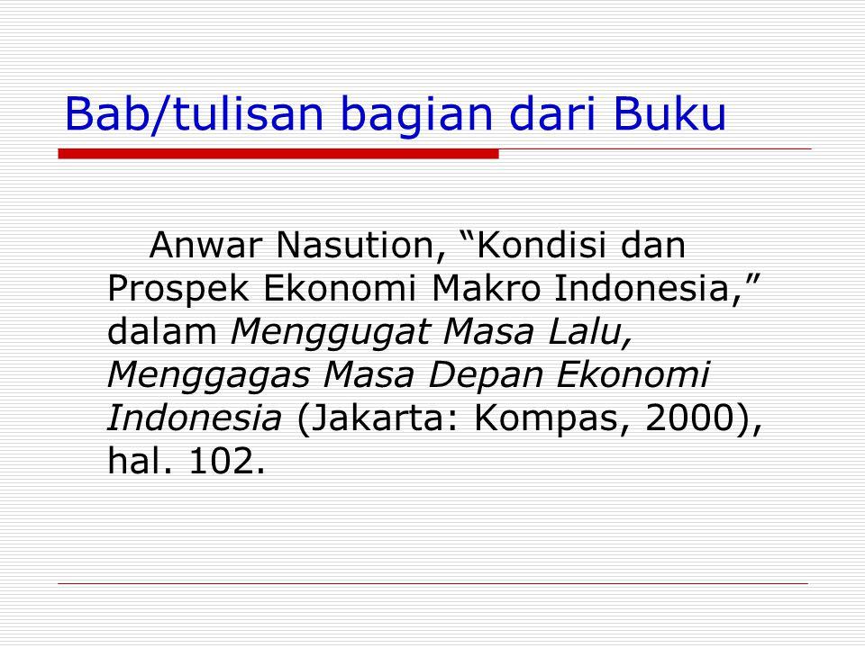 """Bab/tulisan bagian dari Buku Anwar Nasution, """"Kondisi dan Prospek Ekonomi Makro Indonesia,"""" dalam Menggugat Masa Lalu, Menggagas Masa Depan Ekonomi In"""