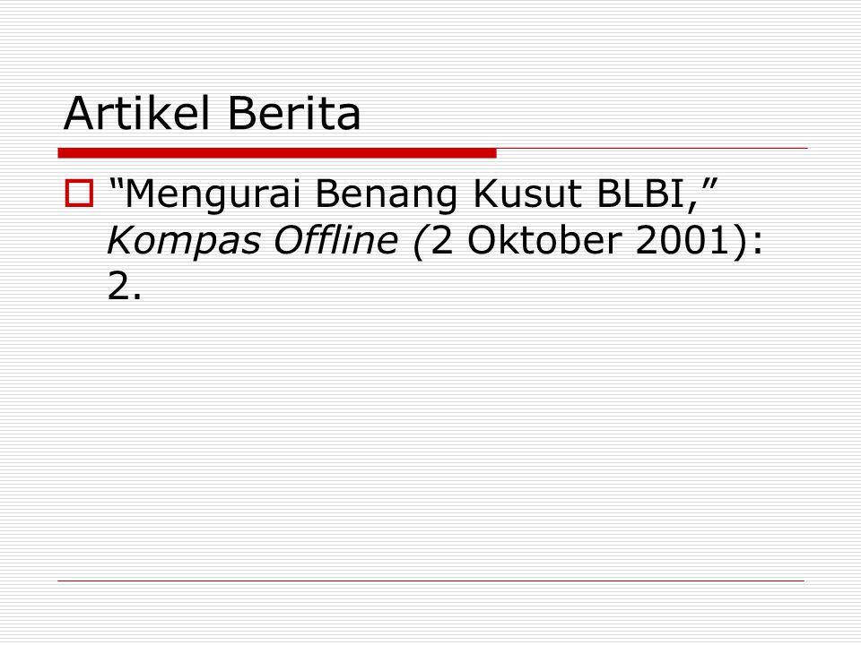 "Artikel Berita  ""Mengurai Benang Kusut BLBI,"" Kompas Offline (2 Oktober 2001): 2."