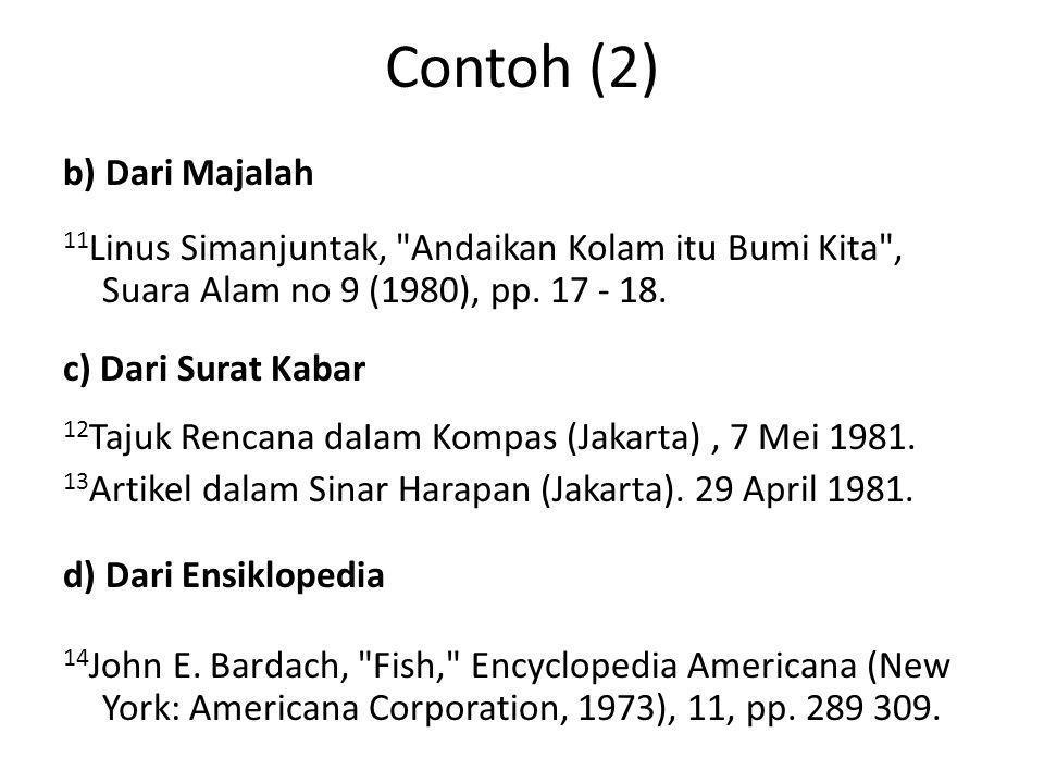 Contoh (2) b) Dari Majalah 11 Linus Simanjuntak, Andaikan Kolam itu Bumi Kita , Suara Alam no 9 (1980), pp.