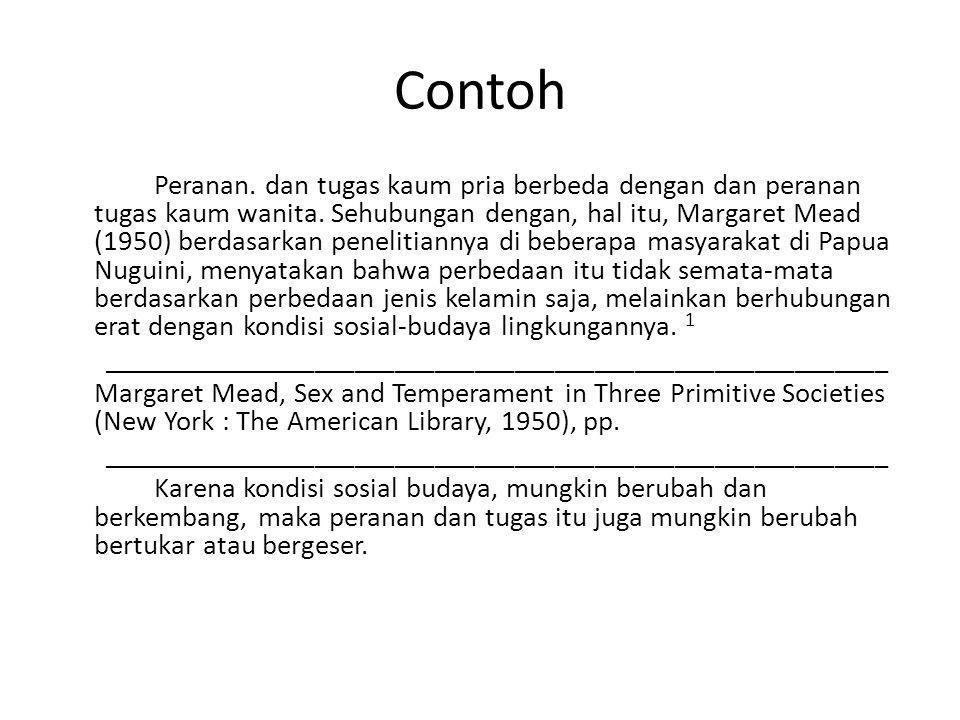 Unsur Catatan Kaki (1) Untuk Buku: 1) Nama pengarang (editor, penterjemah), ditulis dalam urutan biasa, diikuti koma (.).