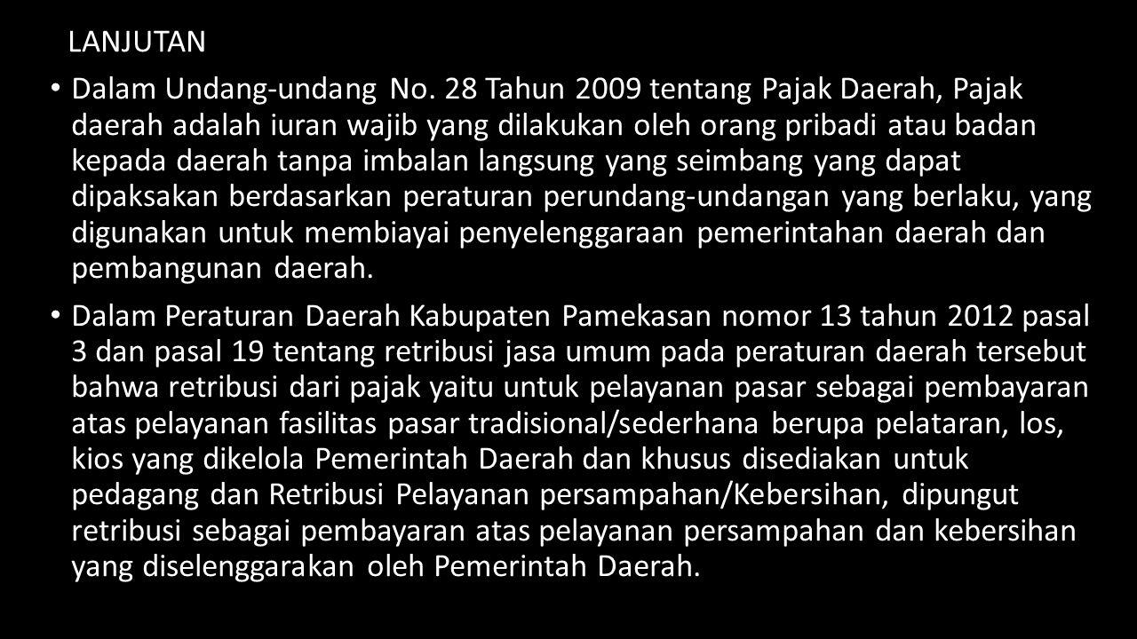 Penelitian Terdahulu Tatik Yuliningsih (2002) Penerimaan retribusi pasar Kabupaten Purbalingga selam tahun 1997/1998-2000 belum efektif, ini terlihat dari angka efektivitas pungutan retribusi pasar yang masih di bawah angka 60 persen setiap tahunnya.