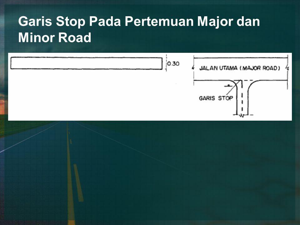 Garis Stop Pada Pertemuan Major dan Minor Road