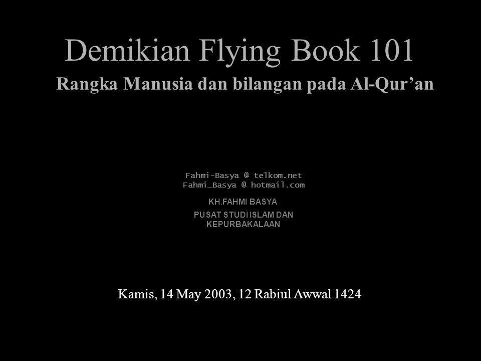 Kamis, 14 May 2003, 12 Rabiul Awwal 1424 Rangka Manusia dan bilangan pada Al-Qur'an Fahmi-Basya @ telkom.net Fahmi_Basya @ hotmail.com KH.FAHMI BASYA