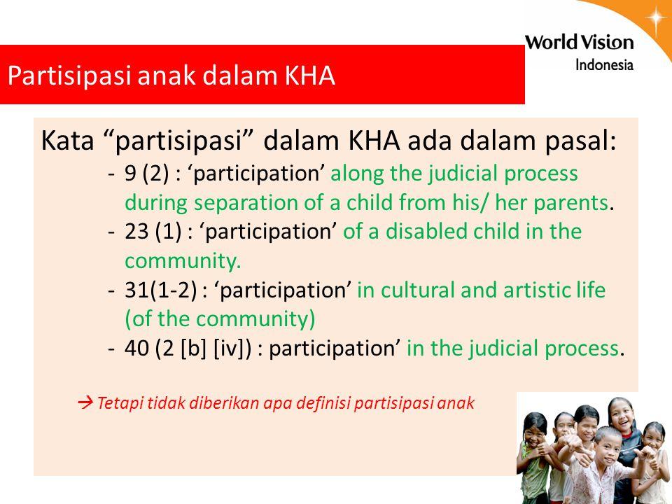 """Partisipasi anak dalam KHA Kata """"partisipasi"""" dalam KHA ada dalam pasal: -9 (2) : 'participation' along the judicial process during separation of a ch"""