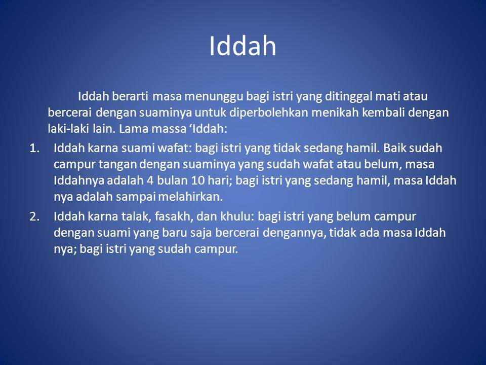Iddah Iddah berarti masa menunggu bagi istri yang ditinggal mati atau bercerai dengan suaminya untuk diperbolehkan menikah kembali dengan laki-laki la