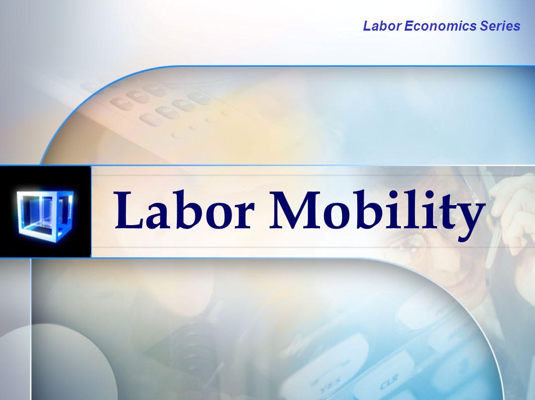 11 Labor Mobility Pekerja memperhitungkan kesempatan kerja yang tersedia di setiap alternatif pasar kerja  Present Value
