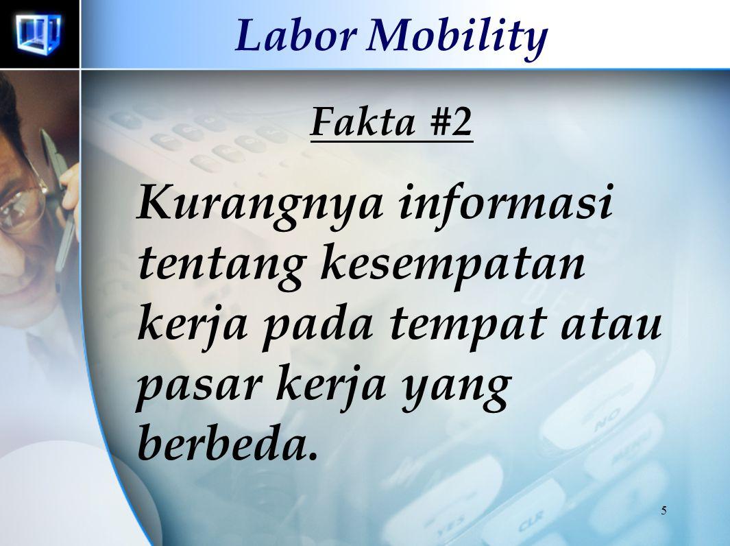 5 Labor Mobility Fakta #2 Kurangnya informasi tentang kesempatan kerja pada tempat atau pasar kerja yang berbeda.