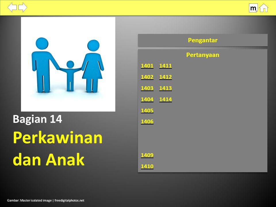 Bagian 14 Perkawinan dan Anak Gambar: Master isolated image | freedigitalphotos.net Pengantar m
