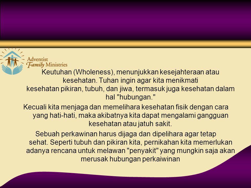 Keutuhan (Wholeness), menunjukkan kesejahteraan atau kesehatan. Tuhan ingin agar kita menikmati kesehatan pikiran, tubuh, dan jiwa, termasuk juga kese