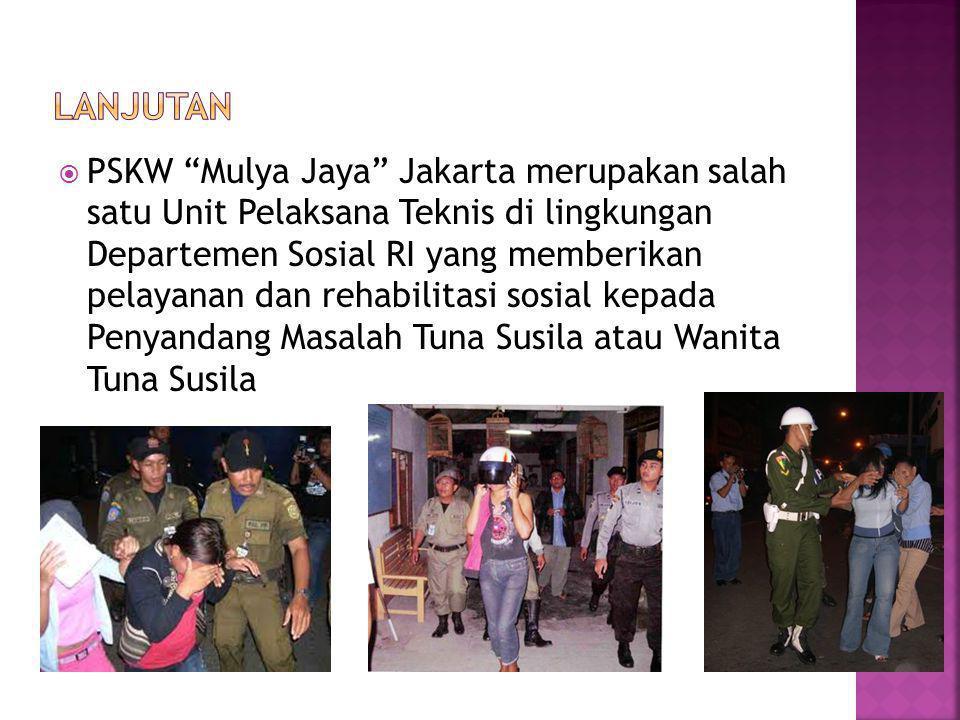 """ PSKW """"Mulya Jaya"""" Jakarta merupakan salah satu Unit Pelaksana Teknis di lingkungan Departemen Sosial RI yang memberikan pelayanan dan rehabilitasi s"""