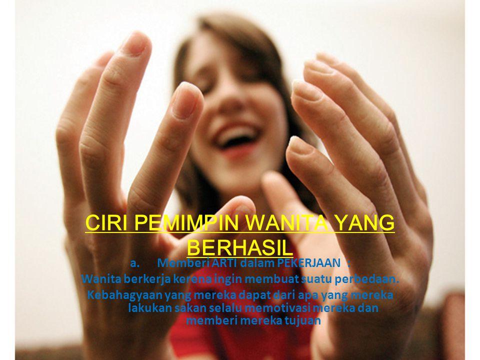 CIRI PEMIMPIN WANITA YANG BERHASIL b.
