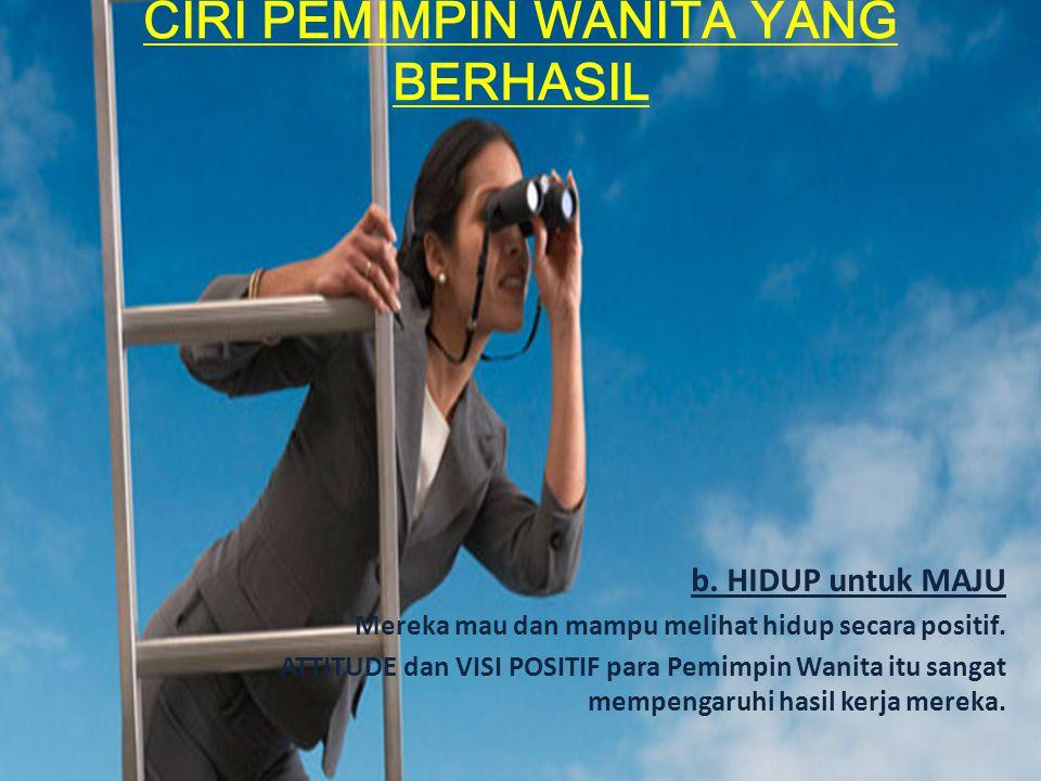 CIRI PEMIMPIN WANITA YANG BERHASIL C.