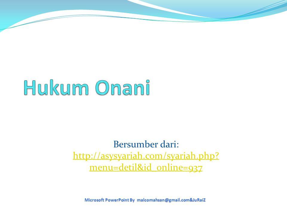 Bersumber dari: http://asysyariah.com/syariah.php? menu=detil&id_online=937 Microsoft PowerPoint By malcomahsan@gmail.com&JuRaiZ