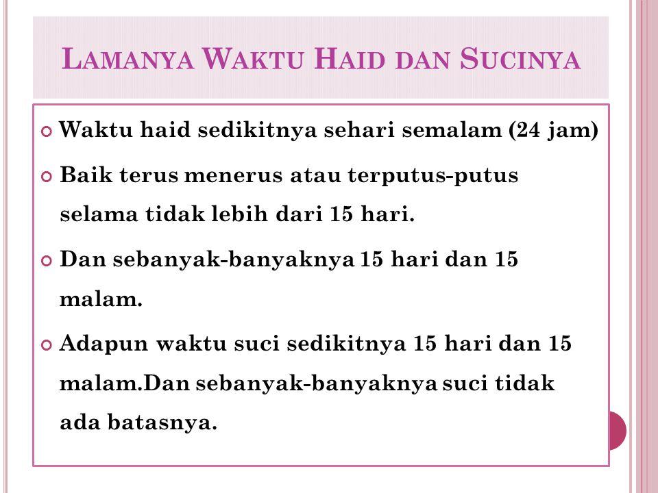 Adapun hukumnya waktu yang yakin haid, ya seperti kebiasaan haid.