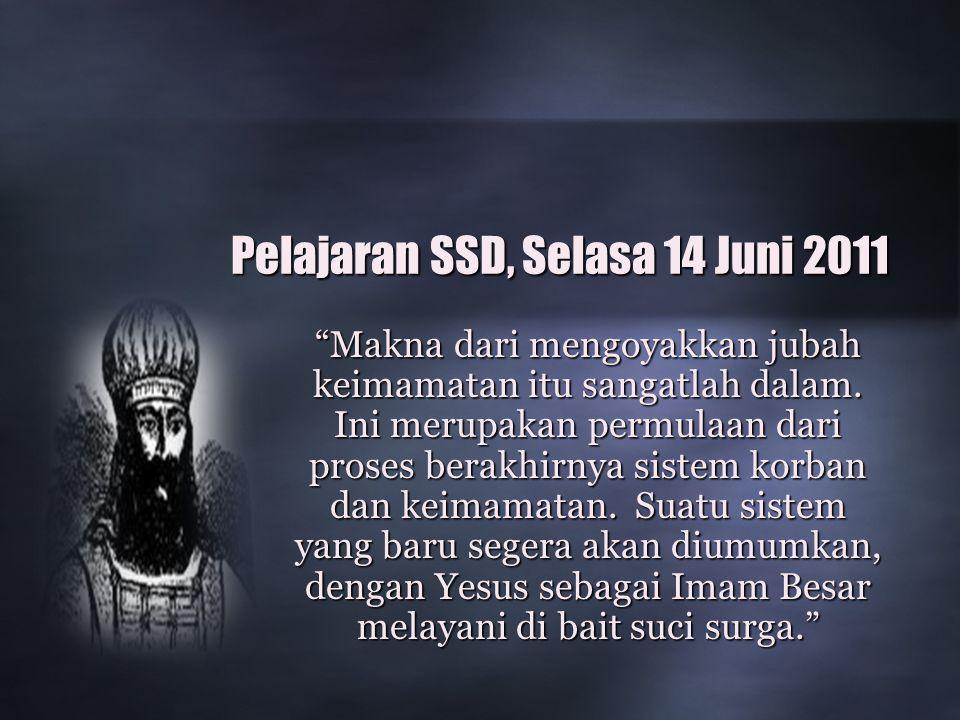 Pelajaran SSD, Selasa 14 Juni 2011 Makna dari mengoyakkan jubah keimamatan itu sangatlah dalam.