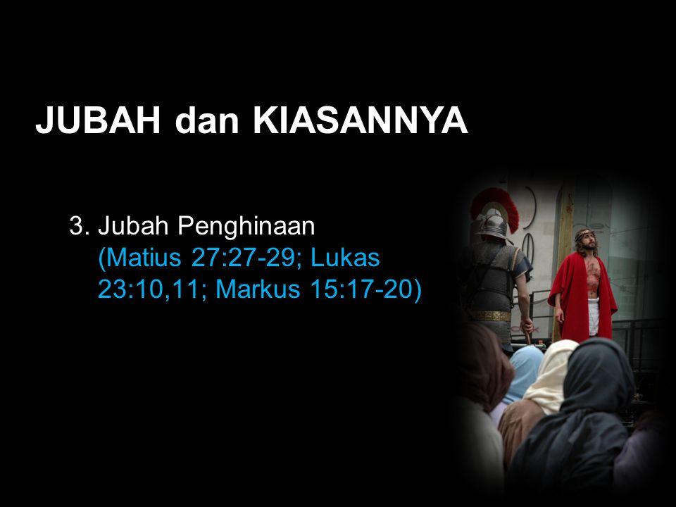 Black JUBAH dan KIASANNYA 3. Jubah Penghinaan (Matius 27:27-29; Lukas 23:10,11; Markus 15:17-20)